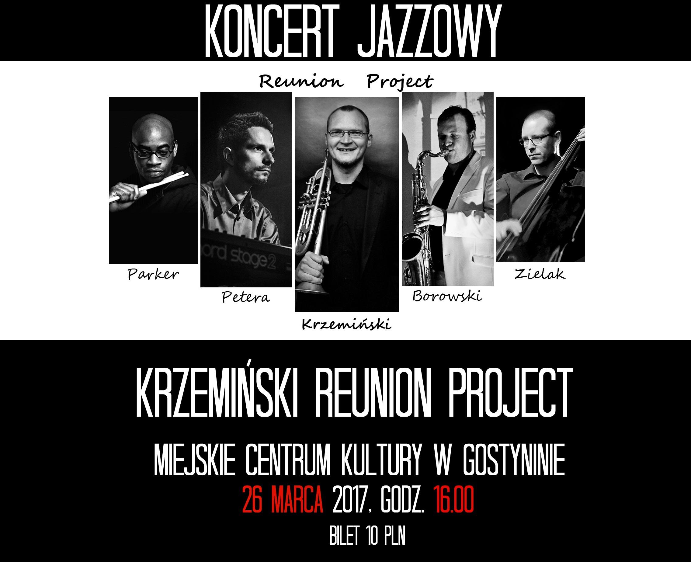 """KONCERT JAZZOWY """"KRZEMIŃSKI REUNION PROJECT"""""""
