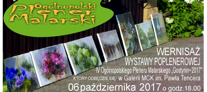 """WYSTAWA POPLENEROWA IV OGÓLNOPOLSKIEGO PLENERU MALARSKIEGO """"GOSTYNIN 2017"""""""