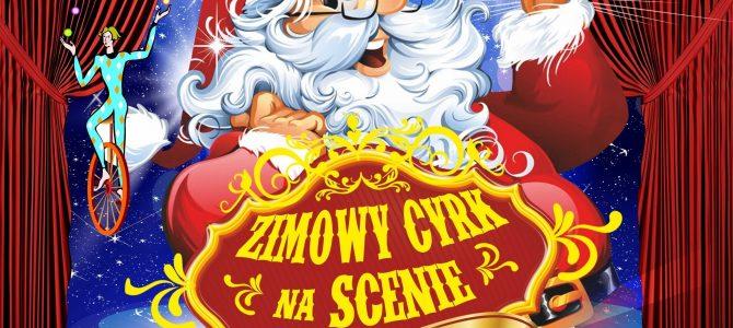 ZIMOWY CYRK NA SCENIE W GOSTYNINIE !!!
