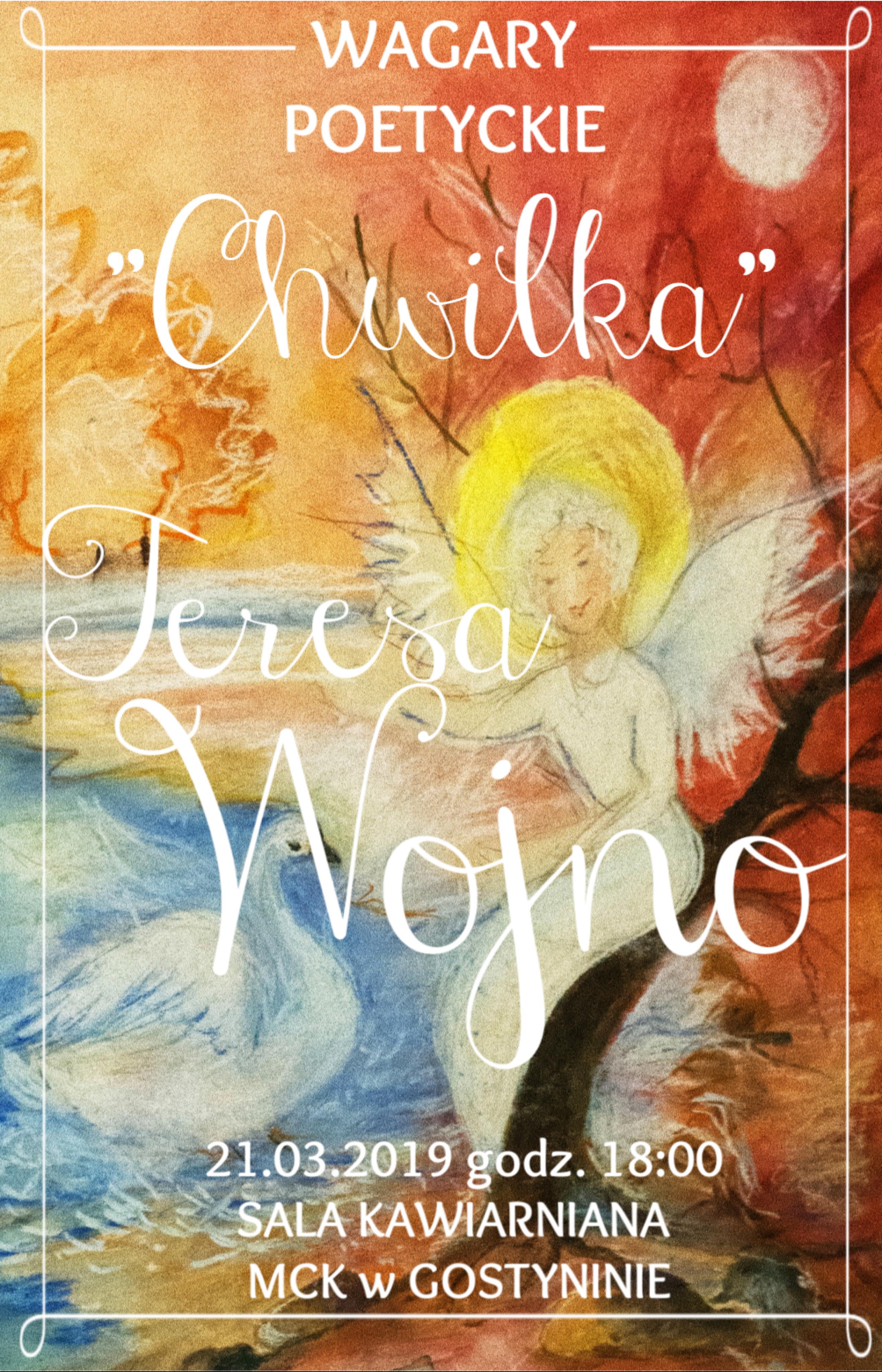 """Wagary poetyckie """"Chwilka""""- promocja tomiku wierszy Teresy Wojno"""