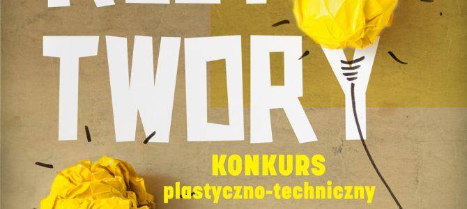 RECY TWORY konkurs plastyczno-techniczny