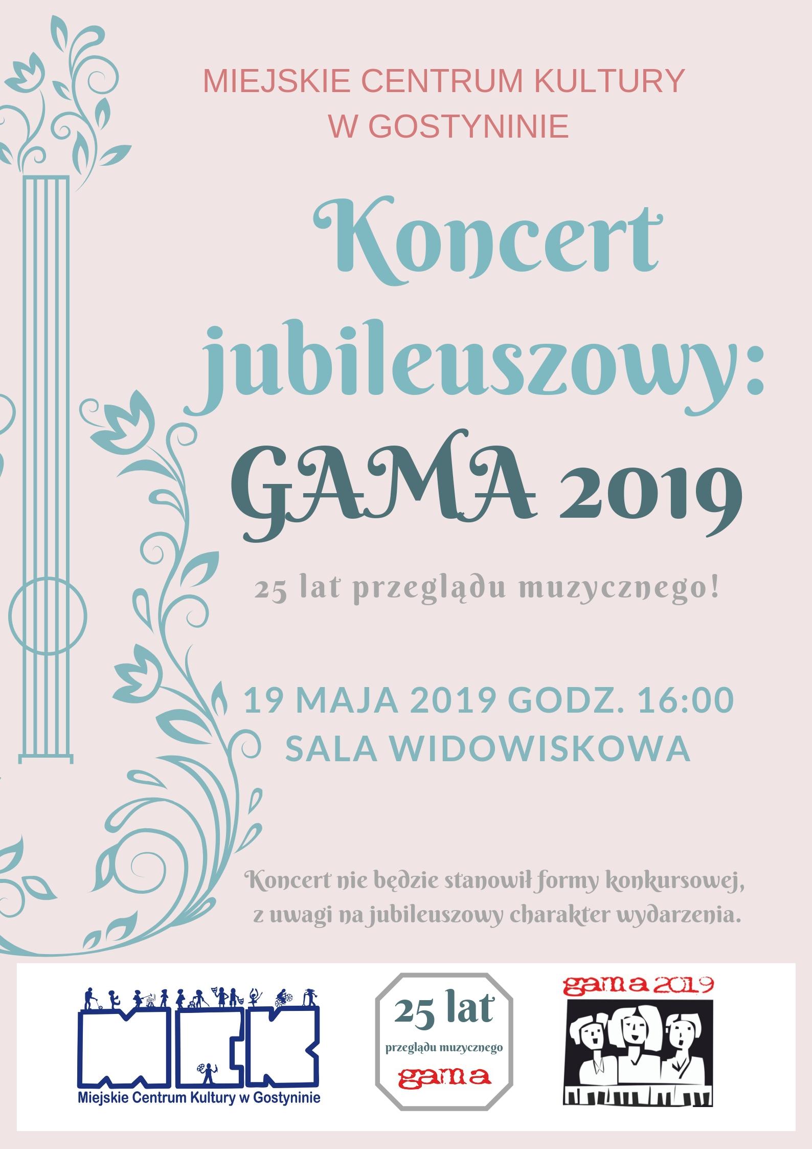 Już w niedzielę 19.05.2019 w MCK odbędzie się koncert jubileuszowy GAMA 2019! WSTĘP WOLNY!