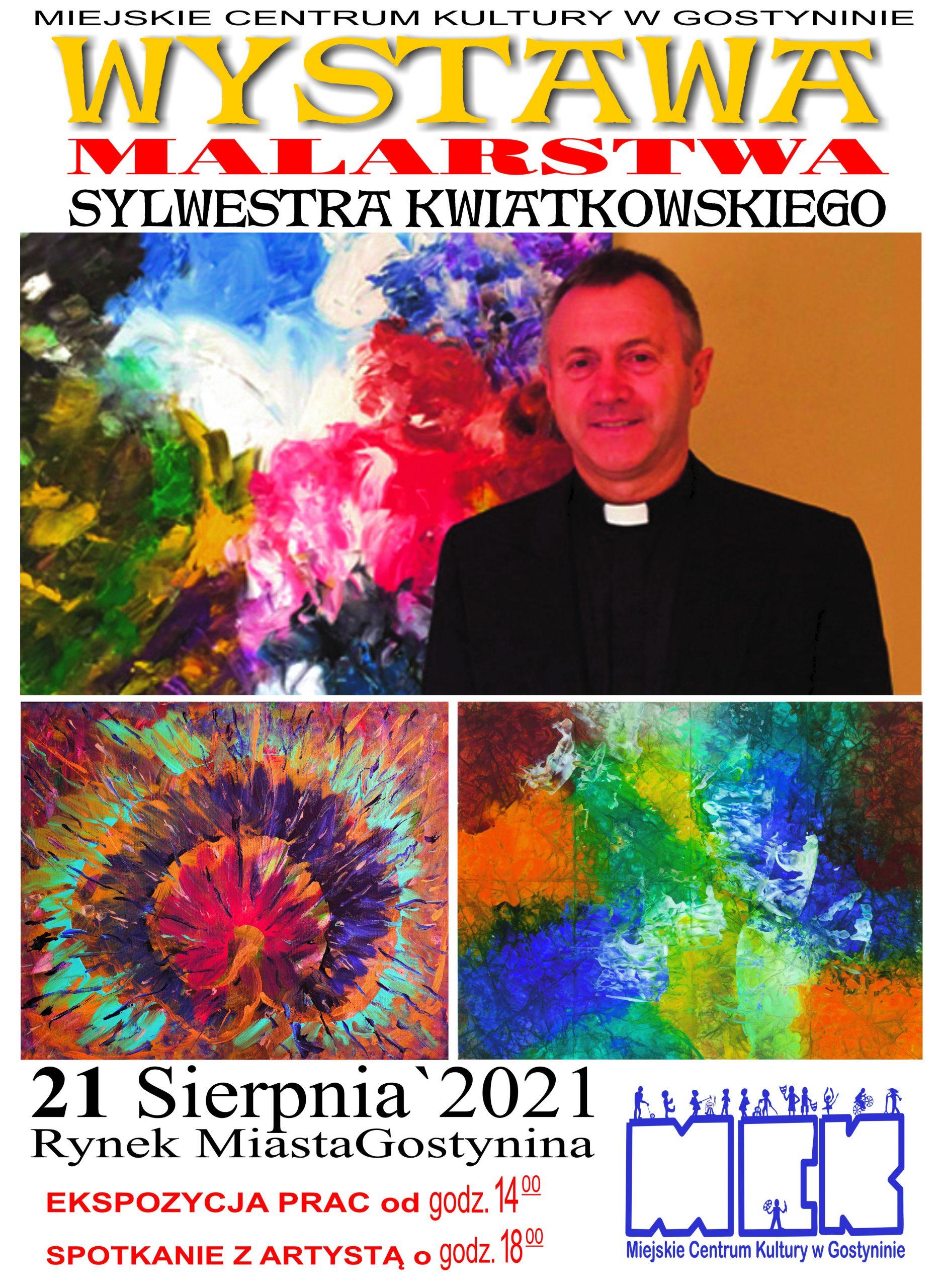 21/08   Jednodniowa Wystawa Malarstwa i Twórczości Plastycznej ks. Sylwestra Kwiatkowskiego #leniwyweekend